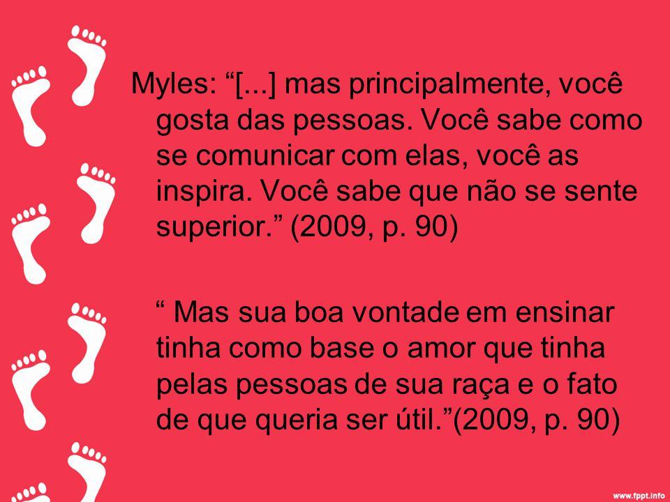 Myles: [. ] mas principalmente, você gosta das pessoas